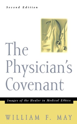 Physician's Covenant Images of the Healer in Medical Ethics 2nd 2000 9780664222741 Front Cover