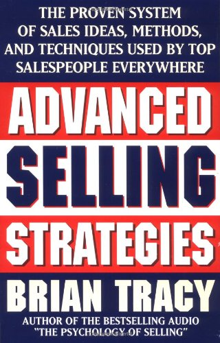 Advanced Selling Strategies The Proven System of Sales Ideas, Methods, and Techniques Used by Top Salespeople Everywhere  1996 edition cover