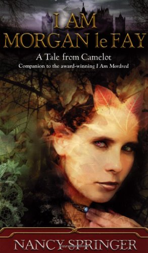 I Am Morgan le Fay A Tale from Camelot N/A edition cover
