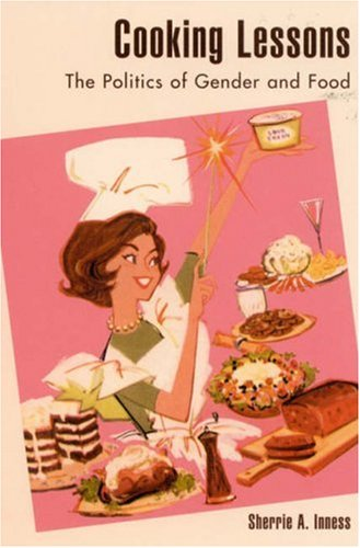Cooking Lessons The Politics of Gender and Food  2001 edition cover