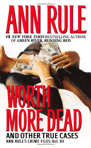 Worth More Dead And Other True Cases  2005 edition cover