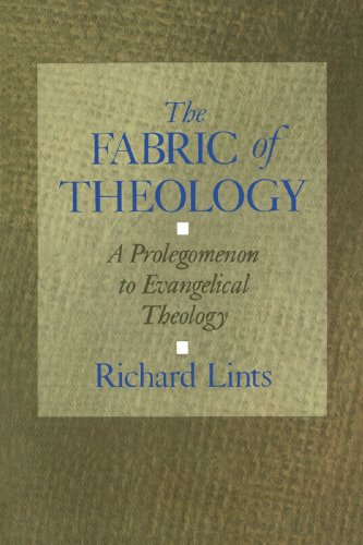 Fabric of Theology A Prolegomenon to Evangelical Theology  1993 edition cover
