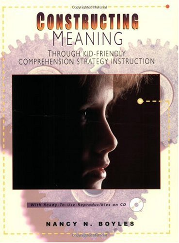 Constructing Meaning Through Kid-Friendly Comprehension Strategy Instruction   2004 edition cover