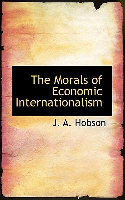Morals of Economic Internationalism  N/A edition cover