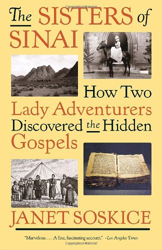 Sisters of Sinai How Two Lady Adventurers Discovered the Hidden Gospels N/A edition cover