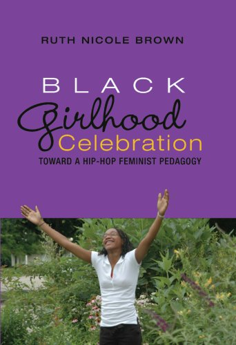 Black Girlhood Celebration Toward a Hip-Hop Feminist Pedagogy  2009 edition cover