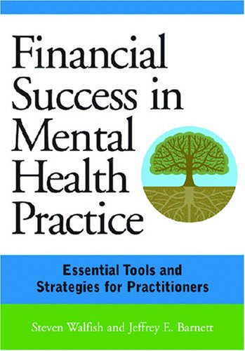 Financial Succes in Mental Health Practice Essential Tools and Strategies for Practitioners 2nd 2009 edition cover