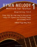 Hymn Melody Method for Guitar 1: Beginning Folk  N/A 9781494235741 Front Cover
