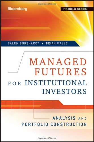 Managed Futures for Institutional Investors Analysis and Portfolio Construction  2011 9781576603741 Front Cover