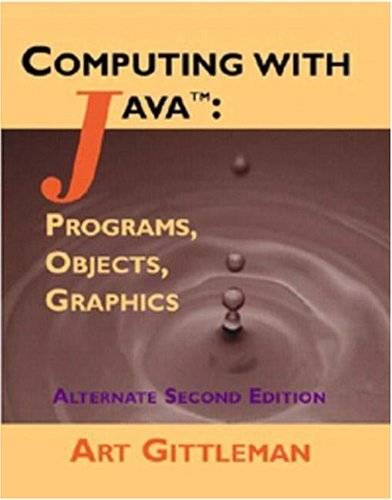 Computing with Java Programs, Objects, Graphics 2nd 2002 (Alternate) edition cover