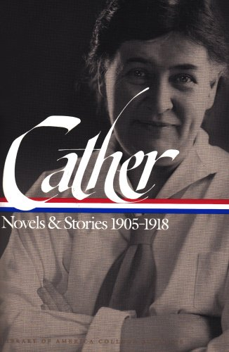 Cather - Novels and Stories, 1905-1918   1999 edition cover