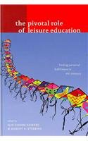 PIVOTAL ROLE OF LEISURE EDUCATION: Finding Personal Fulfillment in This Century  2008 edition cover