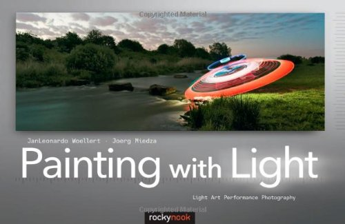 Painting with Light Light Art Performance Photography  2011 9781933952741 Front Cover
