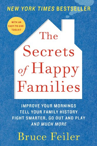 Secrets of Happy Families Improve Your Mornings, Rethink Family Dinner, Fight Smarter, Go Out and Play, and Much More N/A edition cover