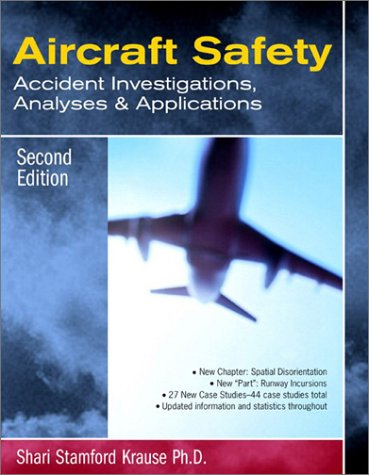 Aircraft Safety Accident Investigations, Analyses and Applications 2nd 2003 (Revised) edition cover