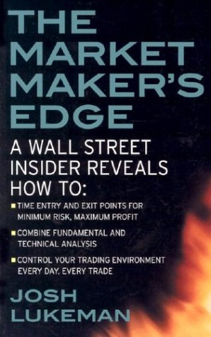 Market Maker's Edge: a Wall Street Insider Reveals How to: Time Entry and Exit Points for Minimum Risk, Maximum Profit; Combine Fundamental and Technical Analysis; Control Your Trading Environment Every Day, Every Trade   2003 9780071412742 Front Cover