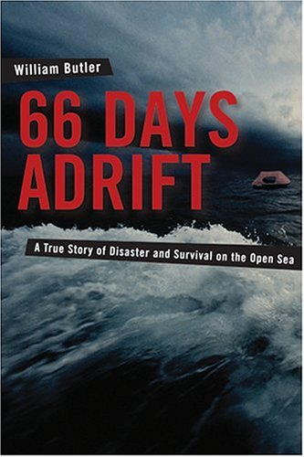 66 Days Adrift A True Story of Disaster and Survival on the Open Sea  2005 9780071438742 Front Cover