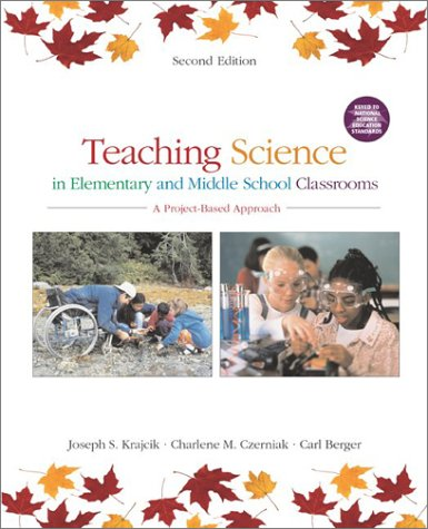 Teaching Science in Elementary and Middle School Classrooms A Project-Based Approach 2nd 2003 (Revised) edition cover