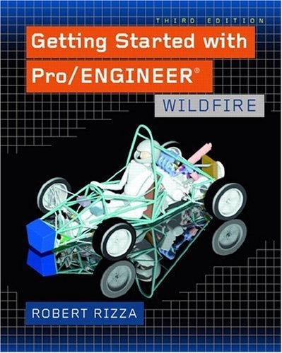 Getting Started with Pro/ENGINEER Wildfire 3rd 2005 edition cover