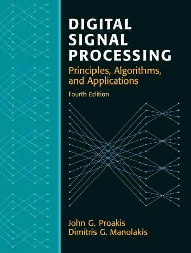 Digital Signal Processing Principles, Algorithms, and Applications 4th 2007 (Revised) edition cover