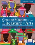 Creating Meaning Through Literature and the Arts Arts Integration for Classroom Teachers 5th 2015 edition cover