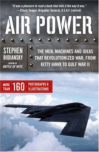 Air Power The Men, Machines, and Ideas That Revolutionized War, from Kitty Hawk to Iraq N/A edition cover