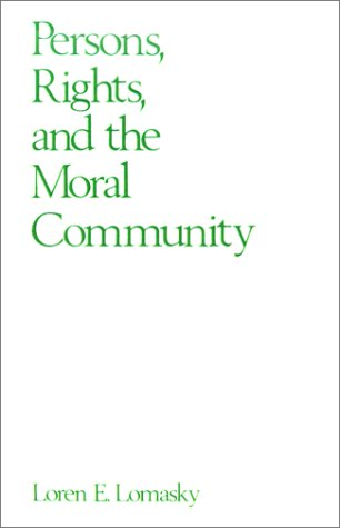 Persons, Rights, and the Moral Community   1990 (Reprint) edition cover