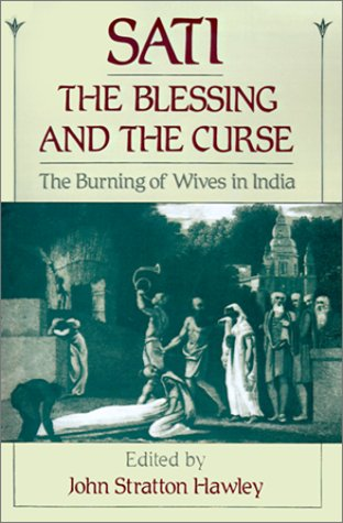 Sati, the Blessing and the Curse The Burning of Wives in India  1994 edition cover