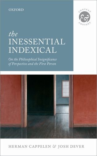 Inessential Indexical On the Philosophical Insignificance of Perspective and the First Person  2013 edition cover