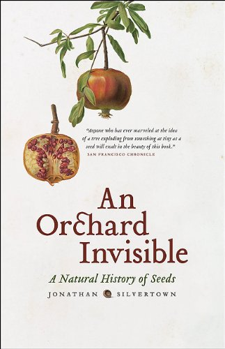 Orchard Invisible A Natural History of Seeds  2010 edition cover