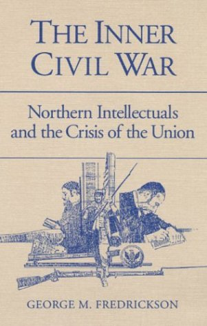 Inner Civil War Northern Intellectuals and the Crisis of the Union Reprint edition cover