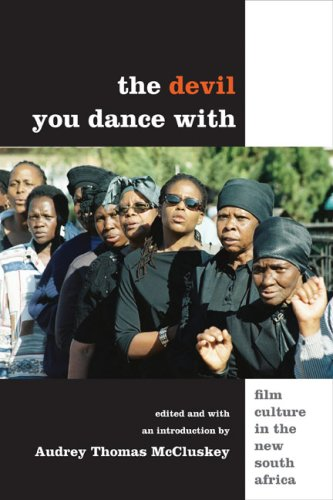 Devil You Dance With Film Culture in the New South Africa  2009 9780252075742 Front Cover