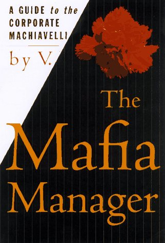 Mafia Manager A Guide to the Corporate Machiavelli 1st 1997 (Revised) edition cover