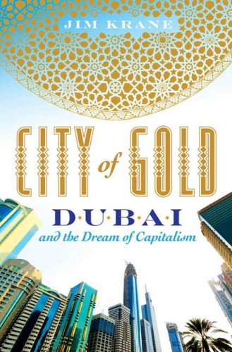 City of Gold Dubai and the Dream of Capitalism  2009 edition cover