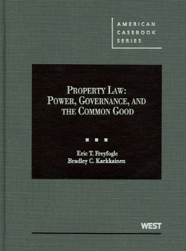 Freyfogle and Karkkainen's Property Law Power, Governance, and the Common Good  2012 edition cover