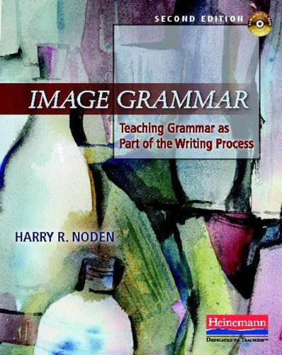 Image Grammar Teaching Grammar as Part of the Writing Process 2nd 2011 edition cover