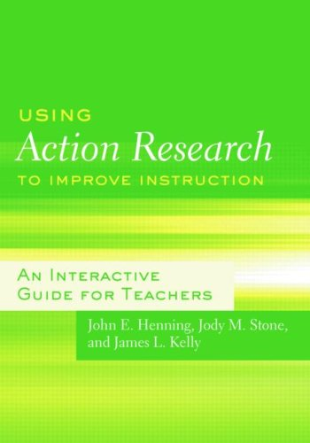 Using Action Research to Improve Instruction An Interactive Guide for Teachers  2009 edition cover