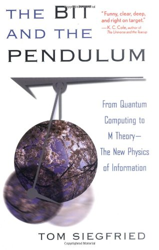 Bit and the Pendulum From Quantum Computing to M Theory - The New Physics of Information  2000 edition cover