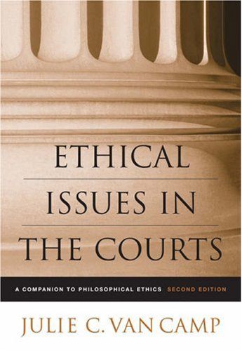 Ethical Issues in the Courts A Companion to Philosophical Ethics 2nd 2006 (Revised) edition cover