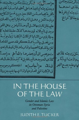 In the House of the Law Gender and Islamic Law in Ottoman Syria and Palestine  2000 edition cover
