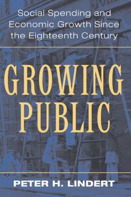 Growing Public Social Spending and Economic Growth since the Eighteenth Century  2004 9780521821742 Front Cover