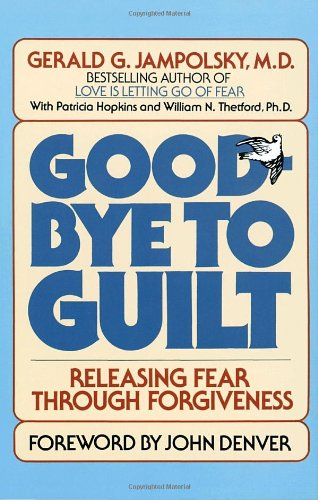Good-Bye to Guilt Releasing Fear Through Forgiveness N/A 9780553345742 Front Cover