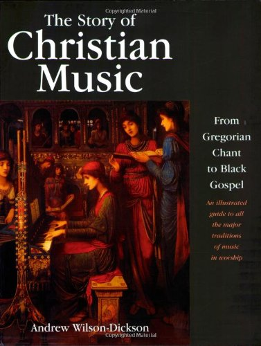 Story of Christian Music From Gregorian Chant to Black Gospel  2003 edition cover