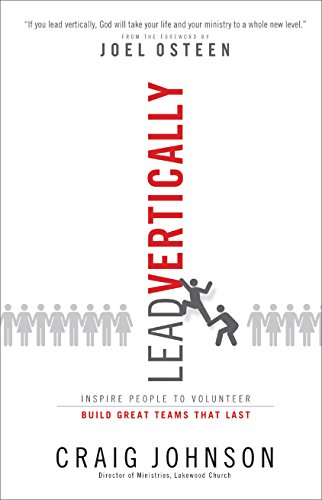 Lead Vertically: Inspire People to Volunteer and Build Great Teams That Last  2010 edition cover