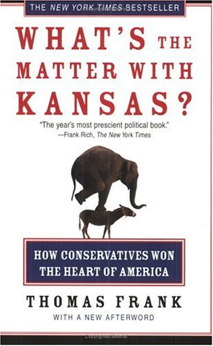 What's the Matter with Kansas? How Conservatives Won the Heart of America  2006 edition cover