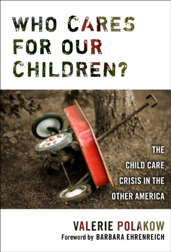 Who Cares for Our Children? The Child Care Crisis in the Other America  2007 edition cover