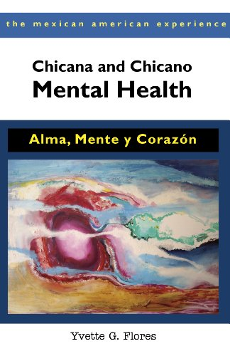 Chicana and Chicano Mental Health Alma, Mente y Coraz�n 2nd 2013 edition cover