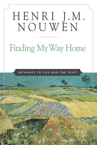 Finding My Way Home Pathways to Life and the Spirit  2004 edition cover