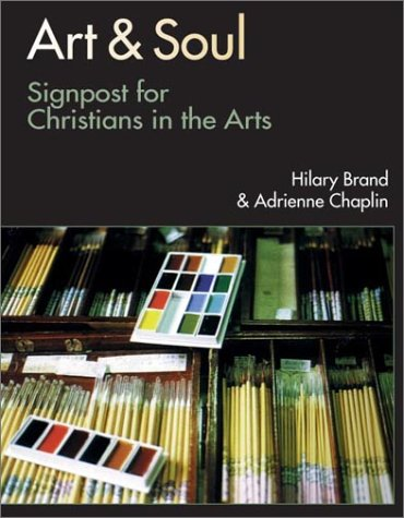 Art and Soul Signposts for Christians in the Arts 2nd 2001 edition cover