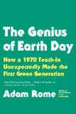 Genius of Earth Day How a 1970 Teach-In Unexpectedly Made the First Green Generation N/A edition cover